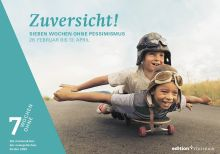 """Bild zur News """"7 Wochen lang: Auf Pessimismus verzichten und Zuversicht üben"""""""