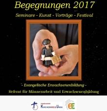 """Bild zur News """"Begegnungen 2017 Seminare - Kunst - Vorträge - Festival"""""""